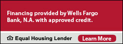 Financing Available Through Wells Fargo Financial National Bank, subject to credit approval.